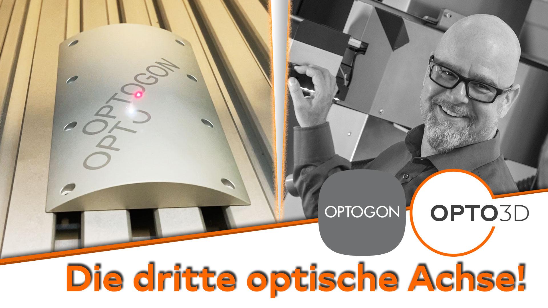Opto3D – Die dritte optische Achse von OPTOGON